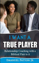 I Want A True Player Relationship Coaching With A Biblical Flair To It