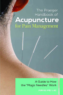 The Praeger Handbook of Acupuncture for Pain Management