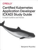 Certified Kubernetes Application Developer  CKAD  Study Guide
