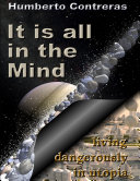 It Is All In the Mind: Living Dangerously In Utopia ebook