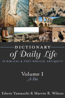 Dictionary of Daily Life in Biblical and Post-biblical Antiquity: De-H