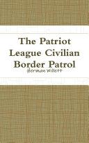 The Patriot League Civilian Border Patrol