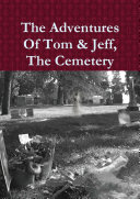 The Adventures Of Tom   Jeff  The Cemetery
