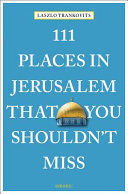 111 Places in Jerusalem That You Shouldn t Miss