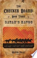 The Checker Board  Book Three  Satan   s Havoc