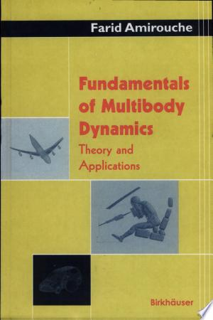 Download Fundamentals of Multibody Dynamics Free Books - Dlebooks.net