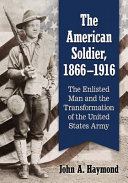 The American Soldier, 1866-1916 ebook