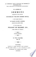 An Historical View Of The Rise And Progress Of Infidelity With A Refutation Of Its Principles And Reasonings In A Series Of Sermons Preached For The Lecture Founded By The Hon Mr Boyle From 1802 To 1805