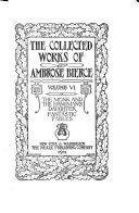 The Collected Works Of Ambrose Bierce The Monk And The Hangman S Daughter Fantastic Fables Fables From Fun Aesopus Emendatus Old Saws With New Teeth Fables In Rhyme