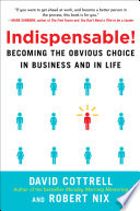 Indispensable Becoming The Obvious Choice In Business And In Life Book PDF