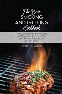 The Best Smoking And Grilling Cookbook