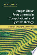 """Integer Linear Programming in Computational and Systems Biology: An Entry-Level Text and Course"" by Dan Gusfield"