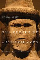 The Return of Ancestral Gods