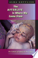 """""""The Afterlife Is Where We Come From"""" by Alma Gottlieb"""