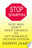 STOP SIMPIN  WHY MEN DON T NEED FINANCE TO GET ROMANCE