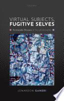 Virtual Subjects, Fugitive Selves