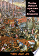 Venetian Ships and Shipbuilders of the Renaissance Book