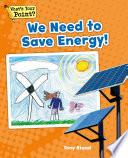 We Need to Save Energy!