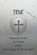 Rene Stand Firm in Faith with Courage & Strength