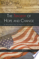 The Tragedy of Hope and Change