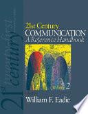 21st Century Communication  A Reference Handbook