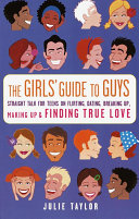 The Girls  Guide to Guys