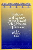 Tradition and Fantasy in the Tales of Reb Nahman of Bratslav