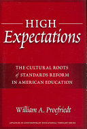 High Expectations The Cultural Roots of Standards Reform in American Education