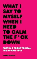 What I Say To Myself When I Need To Calm The Fuck Down