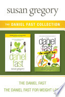The Daniel Fast Collection  The Daniel Fast   The Daniel Fast for Weight Loss