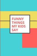 Funny Things My Kids Say  Keepsake Parents Journal Color Block Design