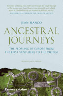Ancestral journeys : the peopling of Europe from the first venturers to the Vikings