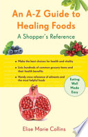An A   Z Guide to Healing Foods
