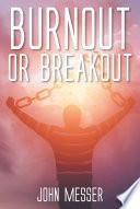 Burnout Or Breakout