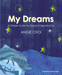 My Dreams: A Simple Guide to Dream Interpretation