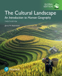 The Cultural Landscape  An Introduction to Human Geography  Global Edition