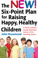 The New Six Point Plan for Raising Happy  Healthy Children