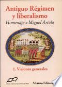 Antiguo régimen y liberalismo: Visiones generales