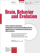 From Fossils to Function  Integrative and Taxonomically Inclusive Approaches to Vertebrate Evolutionary Neuroscience Book