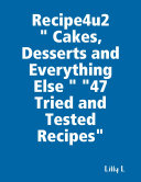 Recipe4u2   Cakes  Desserts and Everything Else    47 Tried and Tested Recipes