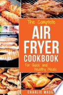 Air Fryer Cookbook Air Fryer Recipe Book And Delicious Air Fryer Recipes Easy Recipes To Fry And Roast With Your Air Fryer Air Fryer Cookbook Air Fryer PDF