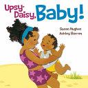 Upsy Daisy, Baby!