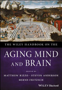 The Wiley Handbook on the Aging Mind and Brain