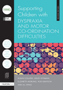 Supporting Children with Dyspraxia and Motor Co-ordination Difficulties