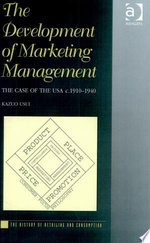 Download The Development of Marketing Management Free Books - Dlebooks.net