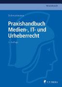 Praxishandbuch Medien-, IT- und Urheberrecht