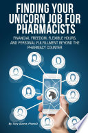Finding Your Unicorn Job for Pharmacists  Financial Freedom  Flexible Hours  and Personal Fulfillment Beyond the Pharmacy Counter