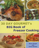 30 Day Gourmet s Big Book of Freezer Cooking
