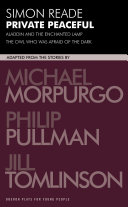 Private Peaceful by Michael Morpurgo ; Aladdin and the Enchanted Lamp by Philip Pullman ; The Owl who was Afraid of the Dark by Jill Tomlinson