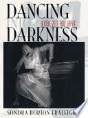 Dancing Into Darkness